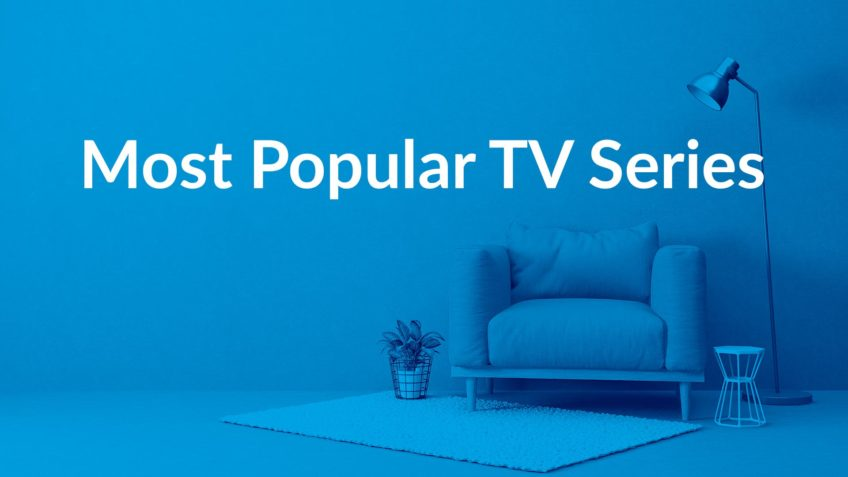 Cele mai populare seriale TV din 2018